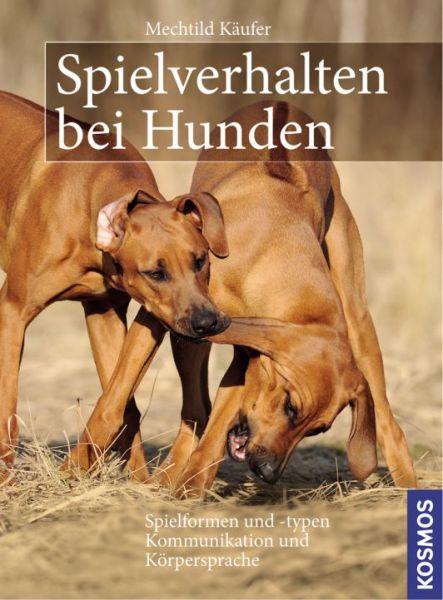 Spielverhalten bei Hunden - Mechtild Käufer